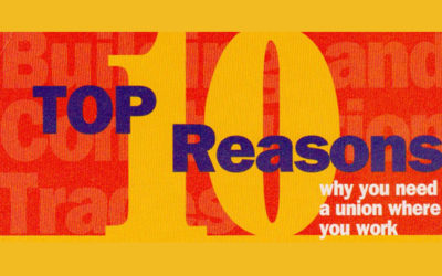 10 Reasons Why You Need A Union Where You Work