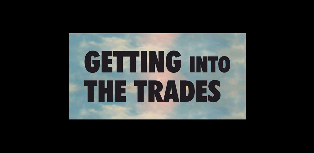 Getting Into The Trades